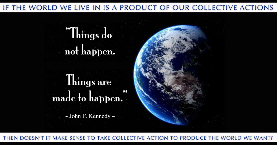 Creating the World we Want Facebook Meme, JFK Quote, John F Kennedy Quote