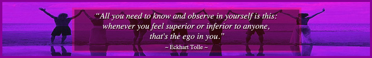 laugh at your ego, Eckhart Tolle quote, A New Earth