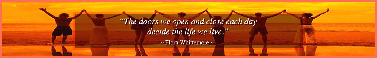 increase choices, opening doorways, strategies of being, Flora Whittemore quote