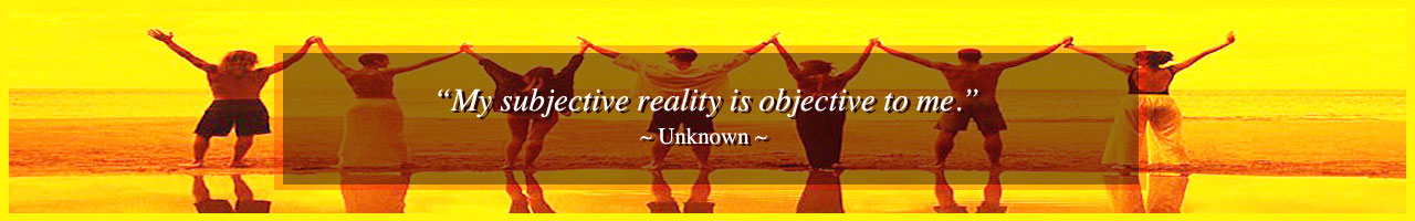 reality is subjective, the subjectivity of reality, objective truth