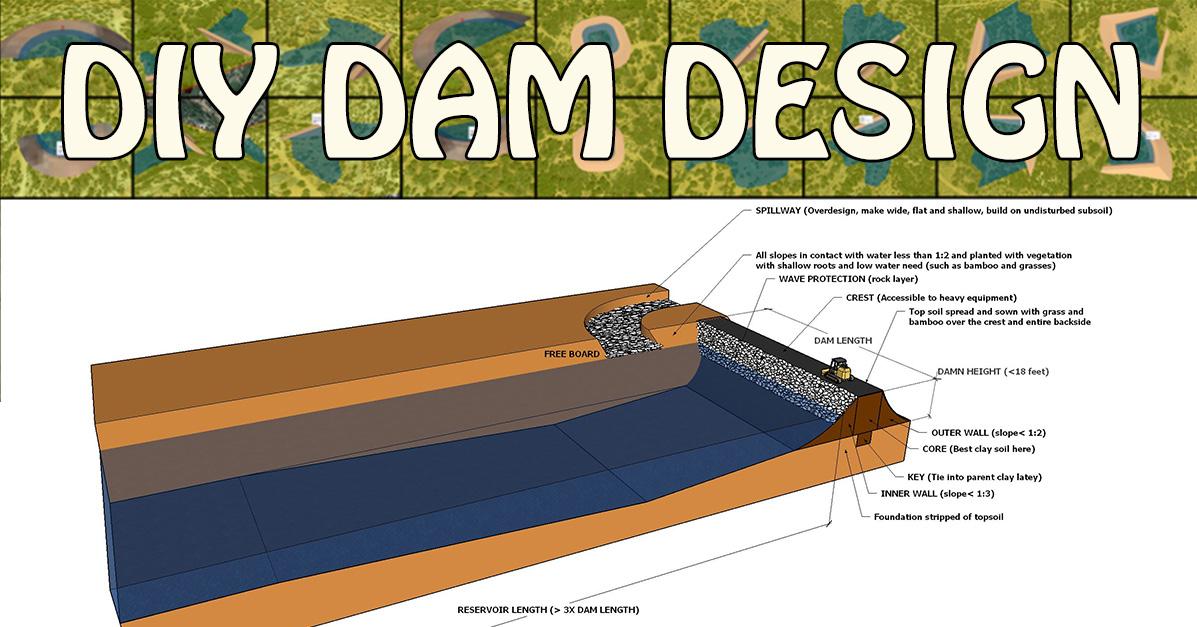 Diy Dam Design Construction Water Retention Pond Lake Creation More